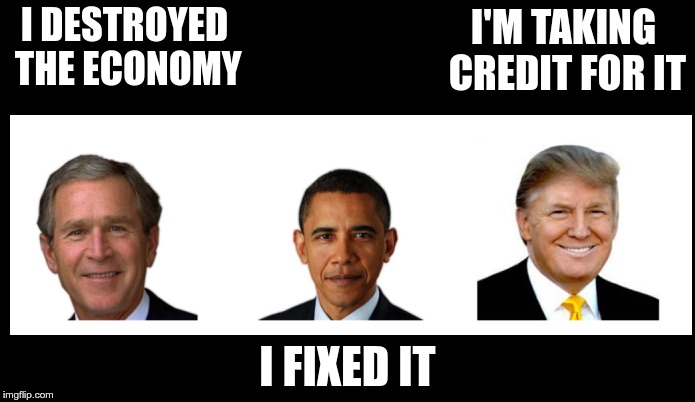 1-2-3 | I DESTROYED THE ECONOMY I FIXED IT I'M TAKING CREDIT FOR IT | image tagged in bush,obama,moron | made w/ Imgflip meme maker