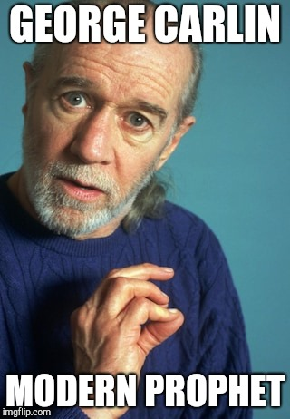 GEORGE CARLIN MODERN PROPHET | made w/ Imgflip meme maker