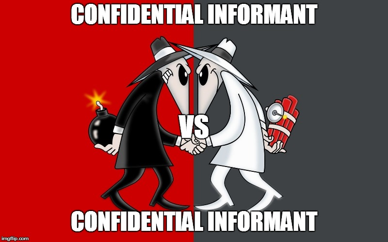 The FBI was Spying on Trump | CONFIDENTIAL INFORMANT CONFIDENTIAL INFORMANT VS | image tagged in spy vs spy,donald trump,maga,spygate,so true memes | made w/ Imgflip meme maker