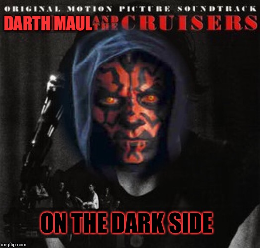 DARTH MAUL ON THE DARK SIDE | made w/ Imgflip meme maker