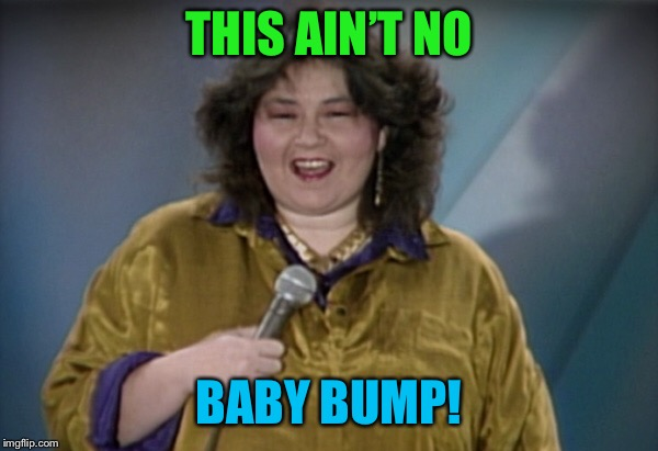 THIS AIN'T NO BABY BUMP! | made w/ Imgflip meme maker