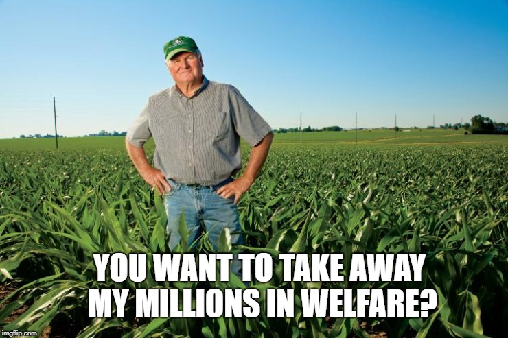 YOU WANT TO TAKE AWAY MY MILLIONS IN WELFARE? | made w/ Imgflip meme maker
