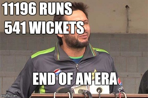 11196 RUNS 541 WICKETS END OF AN ERA | image tagged in shahid afridi | made w/ Imgflip meme maker