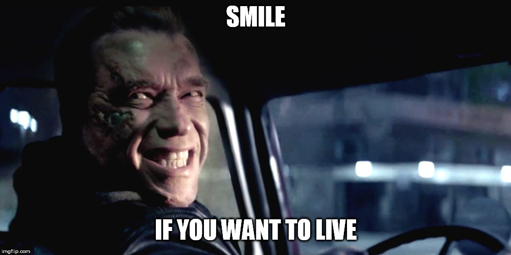 SMILE IF YOU WANT TO LIVE | made w/ Imgflip meme maker