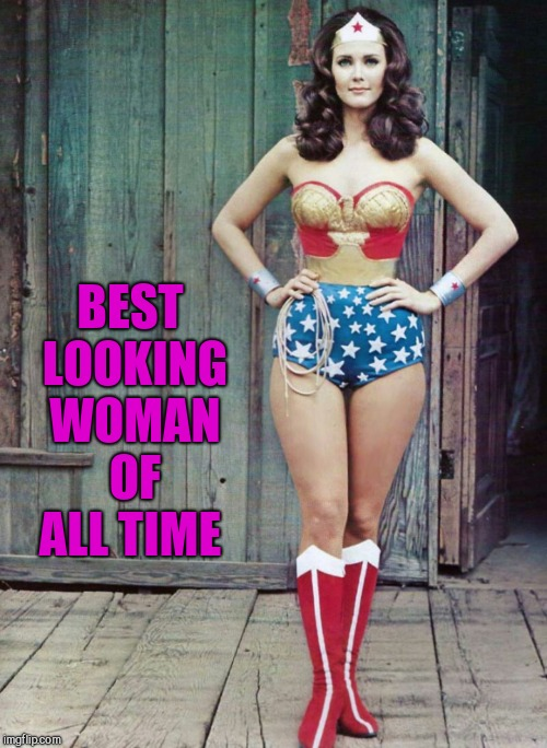 BEST LOOKING WOMAN OF ALL TIME | made w/ Imgflip meme maker