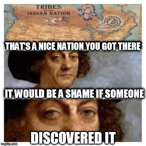 THAT'S A NICE NATION YOU GOT THERE DISCOVERED IT IT WOULD BE A SHAME IF SOMEONE | made w/ Imgflip meme maker