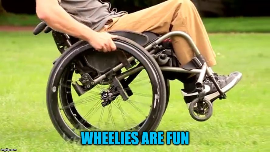 WHEELIES ARE FUN | made w/ Imgflip meme maker