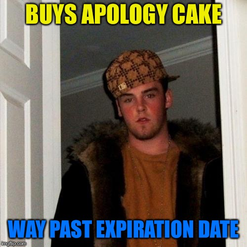 BUYS APOLOGY CAKE WAY PAST EXPIRATION DATE | made w/ Imgflip meme maker