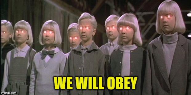 WE WILL OBEY | made w/ Imgflip meme maker