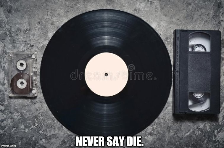 NEVER SAY DIE. | made w/ Imgflip meme maker