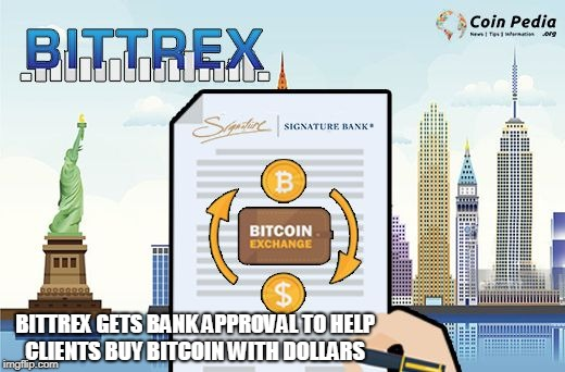 Bittrex Gets Bank Approval to Help Clients Buy Bitcoin with Dollars | BITTREX GETS BANK APPROVAL TO HELP CLIENTS BUY BITCOIN WITH DOLLARS | image tagged in bittrex,bitcoin | made w/ Imgflip meme maker
