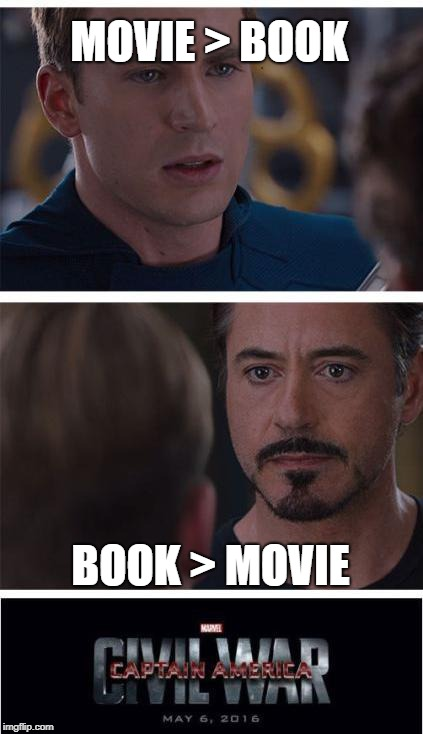 MOVIE > BOOK BOOK > MOVIE | made w/ Imgflip meme maker