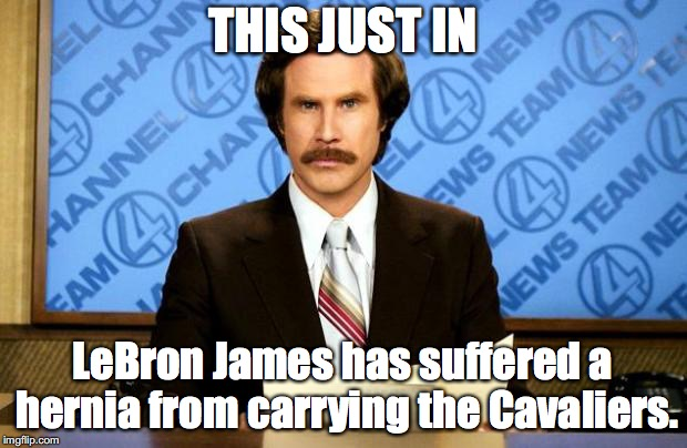 I am a Cavs fan *Disclaimer* | THIS JUST IN LeBron James has suffered a hernia from carrying the Cavaliers. | image tagged in breaking news,lebron james | made w/ Imgflip meme maker
