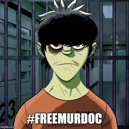 #FREEMURDOC | image tagged in free murdoc | made w/ Imgflip meme maker