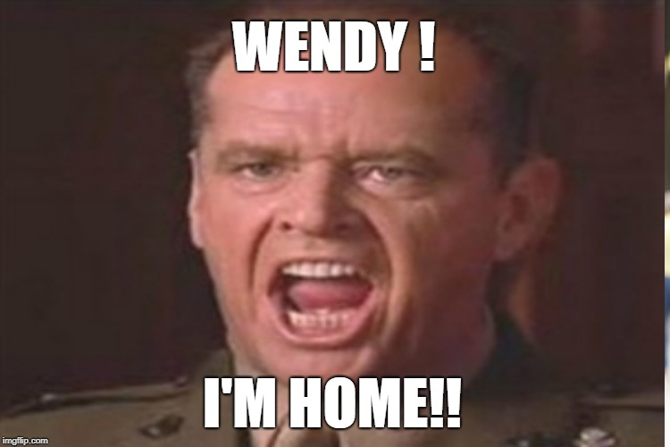 WENDY ! I'M HOME!! | made w/ Imgflip meme maker
