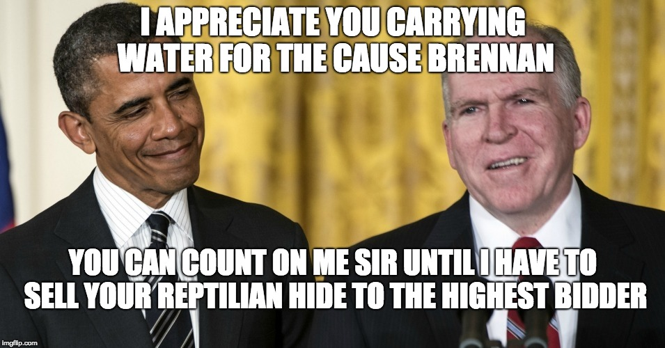 I APPRECIATE YOU CARRYING WATER FOR THE CAUSE BRENNAN YOU CAN COUNT ON ME SIR UNTIL I HAVE TO SELL YOUR REPTILIAN HIDE TO THE HIGHEST BIDDER | image tagged in brennan | made w/ Imgflip meme maker