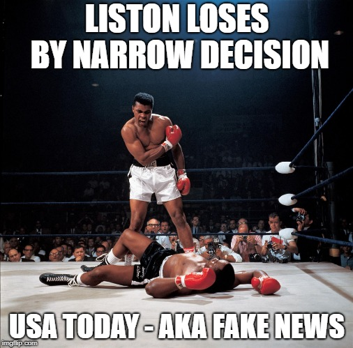 LISTON LOSES BY NARROW DECISION USA TODAY - AKA FAKE NEWS | image tagged in ali knockout | made w/ Imgflip meme maker
