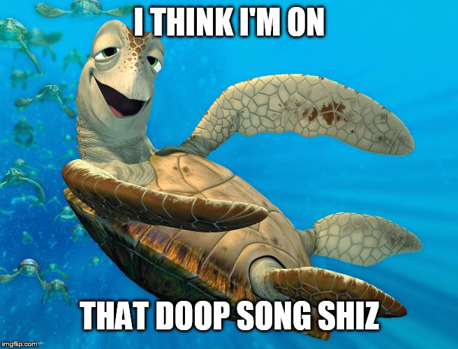 I THINK I'M ON THAT DOOP SONG SHIZ | made w/ Imgflip meme maker