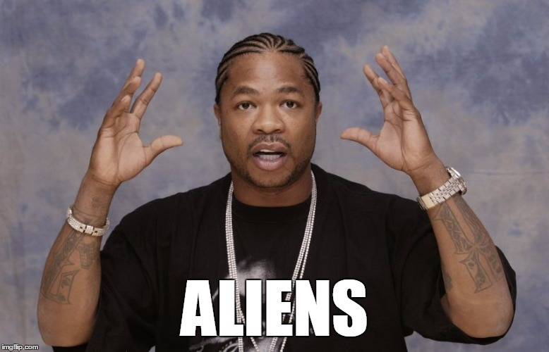 ancient aliens Xzibit | ALIENS | image tagged in xzibit,ancient aliens,aliens | made w/ Imgflip meme maker