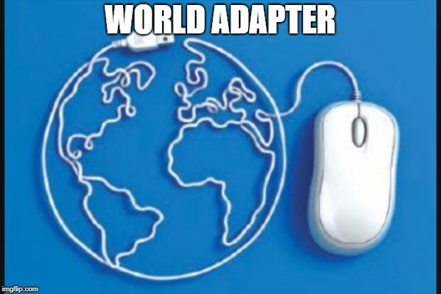 Digital citizenship  | WORLD ADAPTER | image tagged in digital citizenship | made w/ Imgflip meme maker
