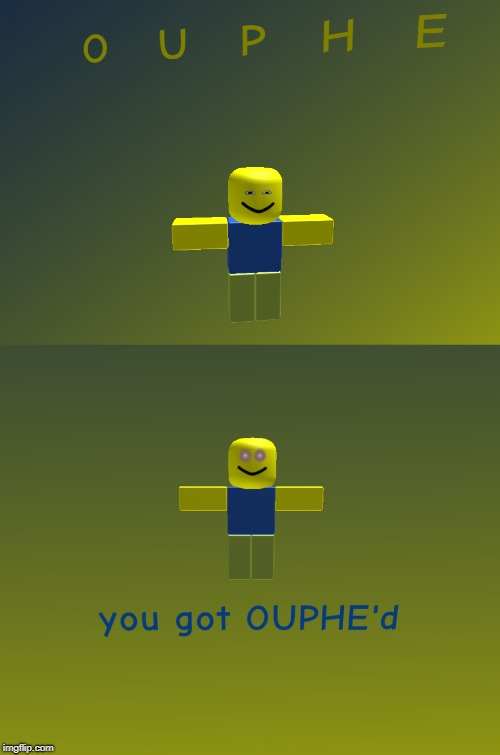 O U P H E | image tagged in oupheisthenewoof | made w/ Imgflip meme maker