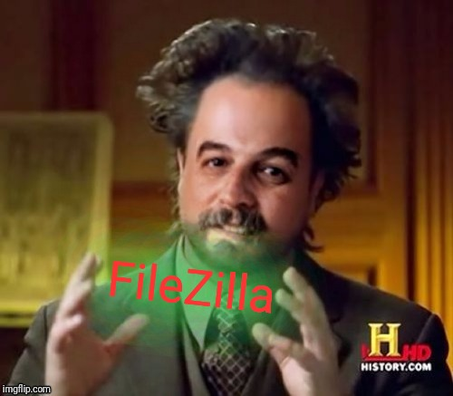 Ancient Aliens Harget | FileZilla | image tagged in ancient aliens harget | made w/ Imgflip meme maker