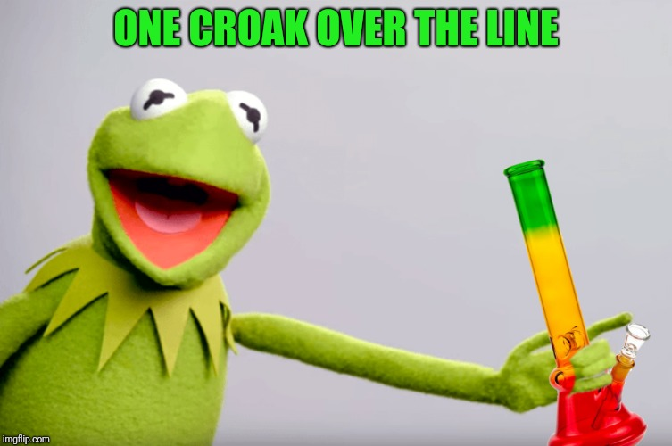 ONE CROAK OVER THE LINE | made w/ Imgflip meme maker