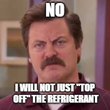 "NO I WILL NOT JUST ""TOP OFF"" THE REFRIGERANT 