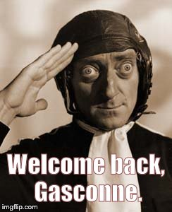 Copy that! | Welcome back, Gasconne. | image tagged in copy that | made w/ Imgflip meme maker
