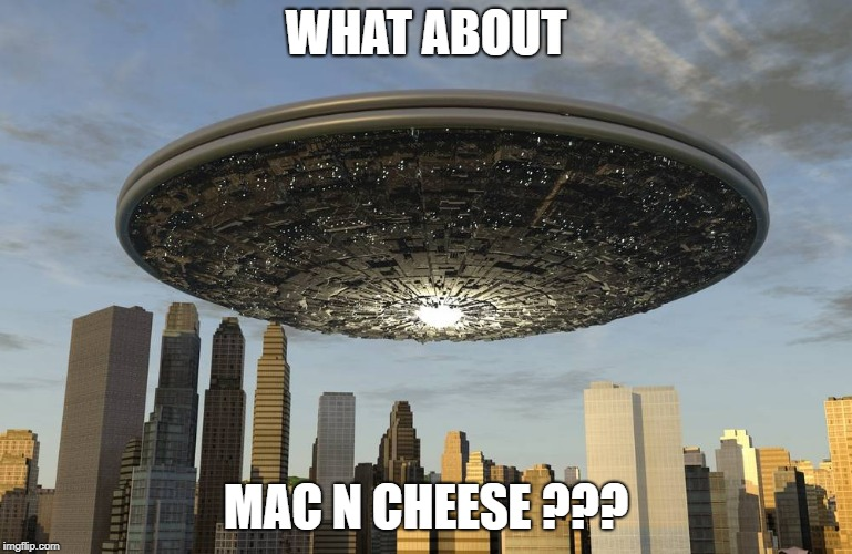 WHAT ABOUT MAC N CHEESE ??? | made w/ Imgflip meme maker