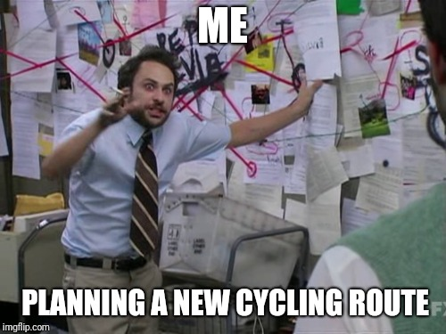 Charlie Day | ME PLANNING A NEW CYCLING ROUTE | image tagged in charlie day,cycling,bike | made w/ Imgflip meme maker