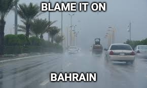 BLAME IT ON BAHRAIN | made w/ Imgflip meme maker