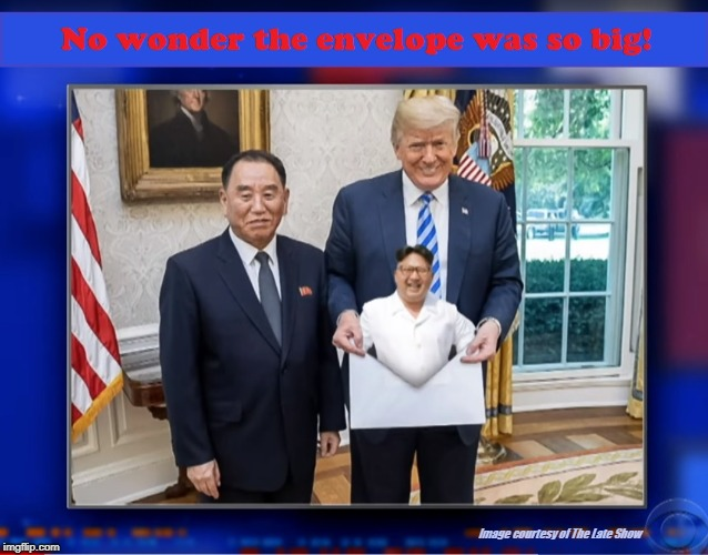 Small Things Come in Big Packages | Image courtesy of The Late Show | image tagged in trump,kim jong un,north korea,big envelope | made w/ Imgflip meme maker