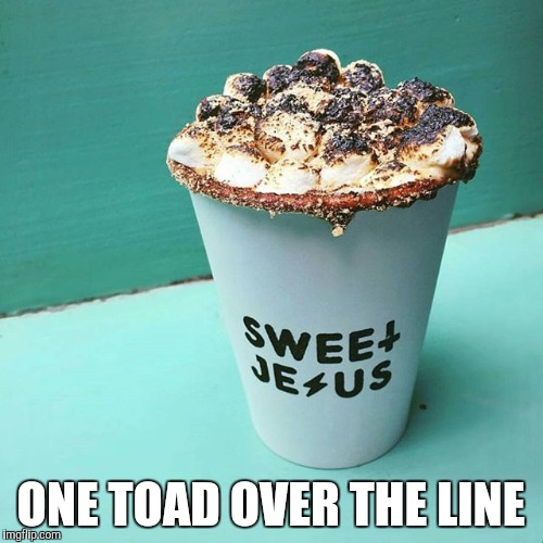 ONE TOAD OVER THE LINE | made w/ Imgflip meme maker