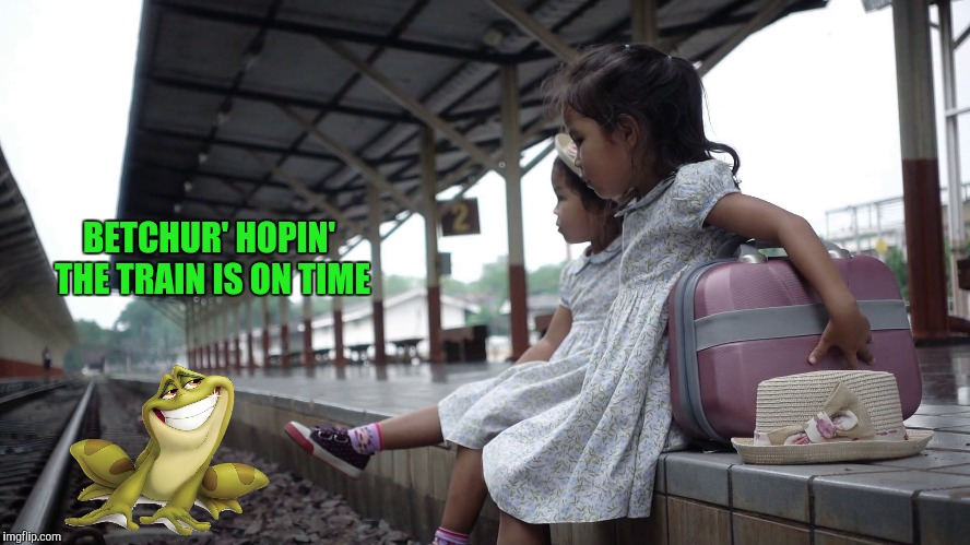 BETCHUR' HOPIN' THE TRAIN IS ON TIME | made w/ Imgflip meme maker