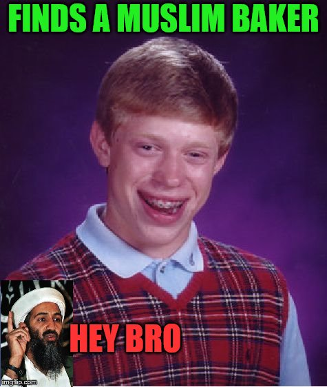 Bad Luck Brian Meme | FINDS A MUSLIM BAKER HEY BRO | image tagged in memes,bad luck brian | made w/ Imgflip meme maker