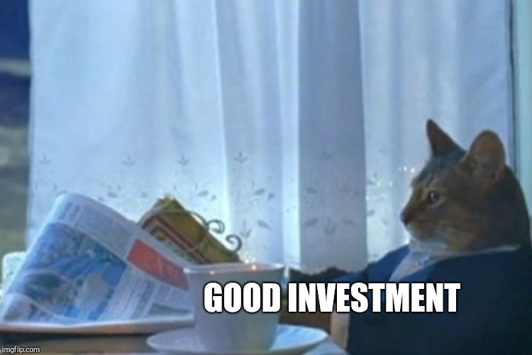 GOOD INVESTMENT | made w/ Imgflip meme maker