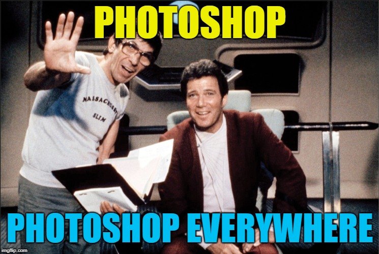 PHOTOSHOP PHOTOSHOP EVERYWHERE | made w/ Imgflip meme maker