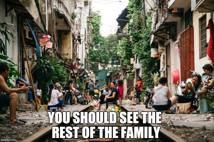 YOU SHOULD SEE THE REST OF THE FAMILY | made w/ Imgflip meme maker