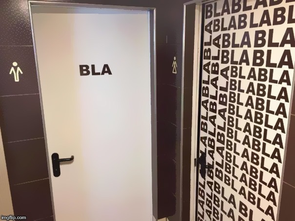 Just gotta read them all | image tagged in memes,bathroom,sign | made w/ Imgflip meme maker