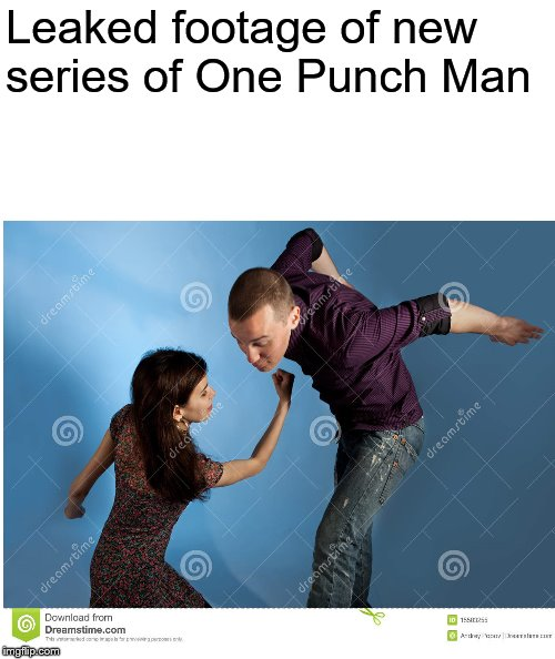 It looks AMAZING! | Leaked footage of new series of One Punch Man | image tagged in memes,one punch man,anime | made w/ Imgflip meme maker