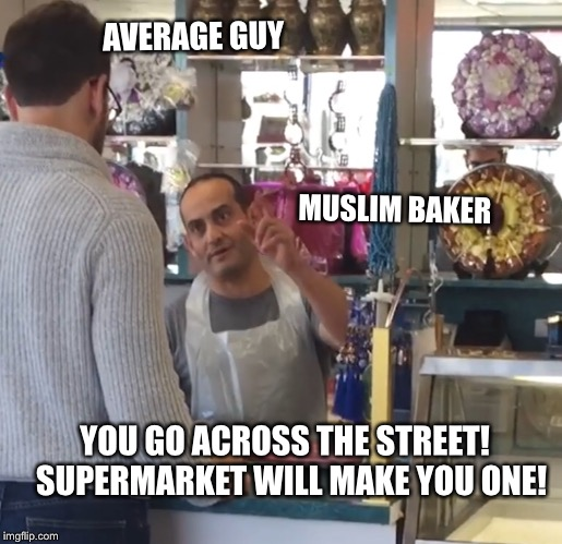 AVERAGE GUY YOU GO ACROSS THE STREET!  SUPERMARKET WILL MAKE YOU ONE! MUSLIM BAKER | made w/ Imgflip meme maker