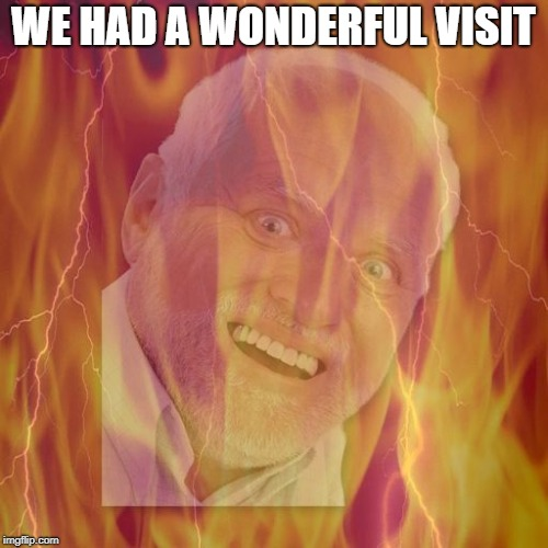 WE HAD A WONDERFUL VISIT | made w/ Imgflip meme maker