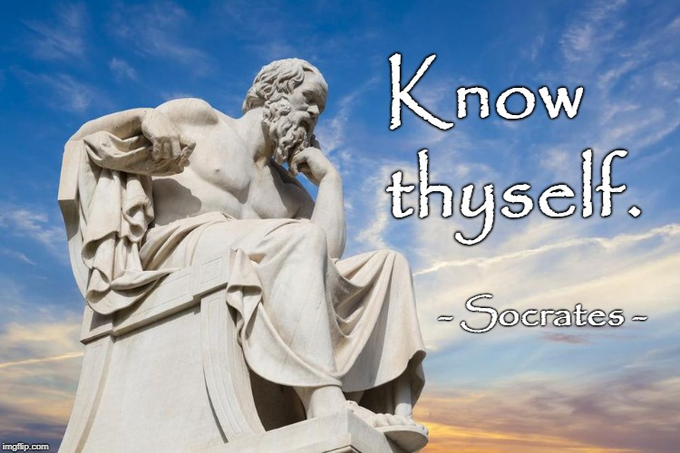 Know Thyself | Know - Socrates - thyself. | image tagged in know thyself,socrates | made w/ Imgflip meme maker