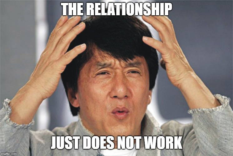 chan | THE RELATIONSHIP JUST DOES NOT WORK | image tagged in chan | made w/ Imgflip meme maker