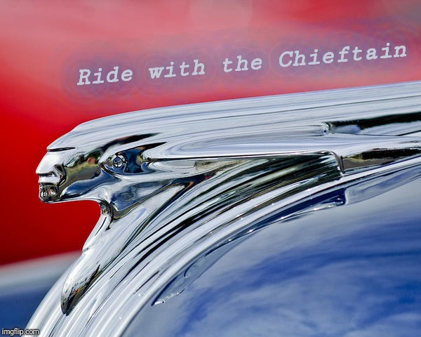 Ride with the Chieftain | made w/ Imgflip meme maker