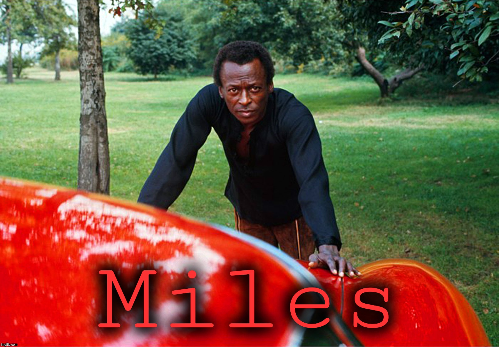 Miles | made w/ Imgflip meme maker