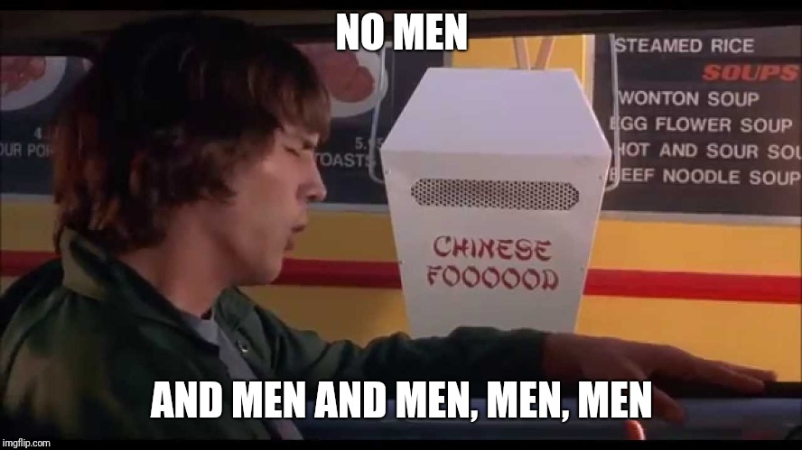 Kelso | NO MEN AND MEN AND MEN, MEN, MEN | image tagged in kelso | made w/ Imgflip meme maker