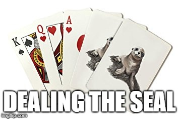 DEALING THE SEAL | made w/ Imgflip meme maker