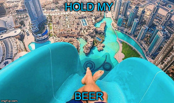 BEER HOLD MY | made w/ Imgflip meme maker